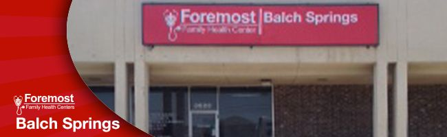 Foremost Family Health Center - Balch Springs