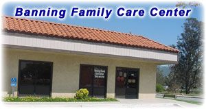 Riverside County Health Department Banning Family Care Center