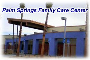 Palm Springs Family Care Center - Riverside County Health Department